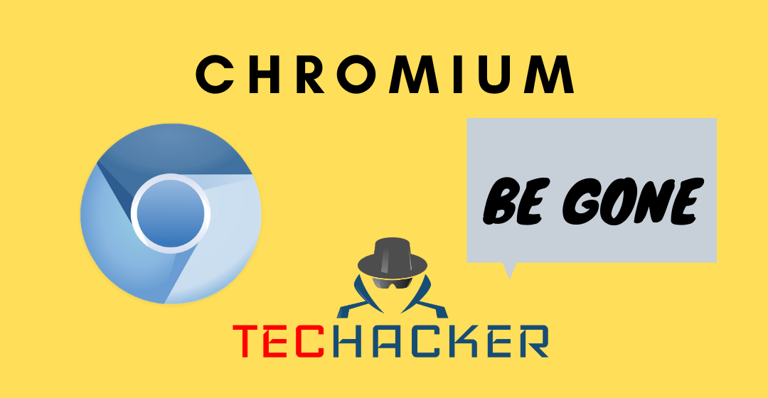 Chromium won't Uninstall: How to Get Rid of Chromium in 2020
